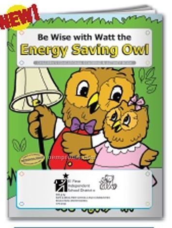 Coloring Book - Be Wise W/Watt The Energy Saving Owl