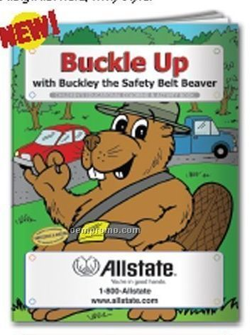Coloring Book - Buckle Up W/Buckley The Safety Belt Beaver