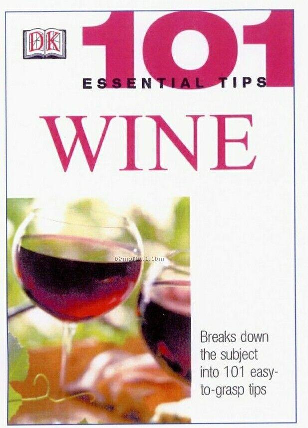 101 Essential Tips Series Book - Wine