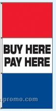 Single Face Stock Message Rotator Drape Flags - Buy Here/Pay Here