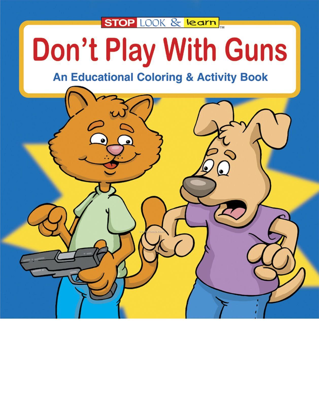Don't Play W/ Guns Coloring Book