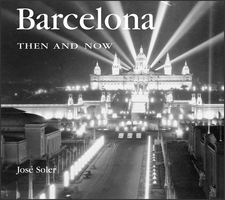 Barcelona Then & Now City Series Book - Hardcover Edition