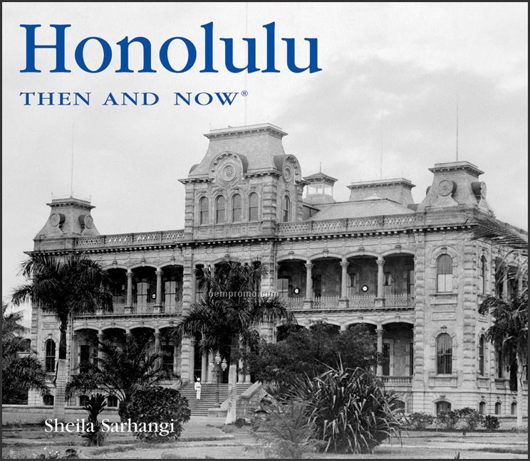 Honolulu Then & Now City Series Book - Hardcover Edition