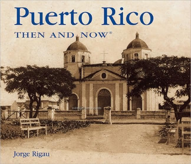 Then And Now: Puerto Rico