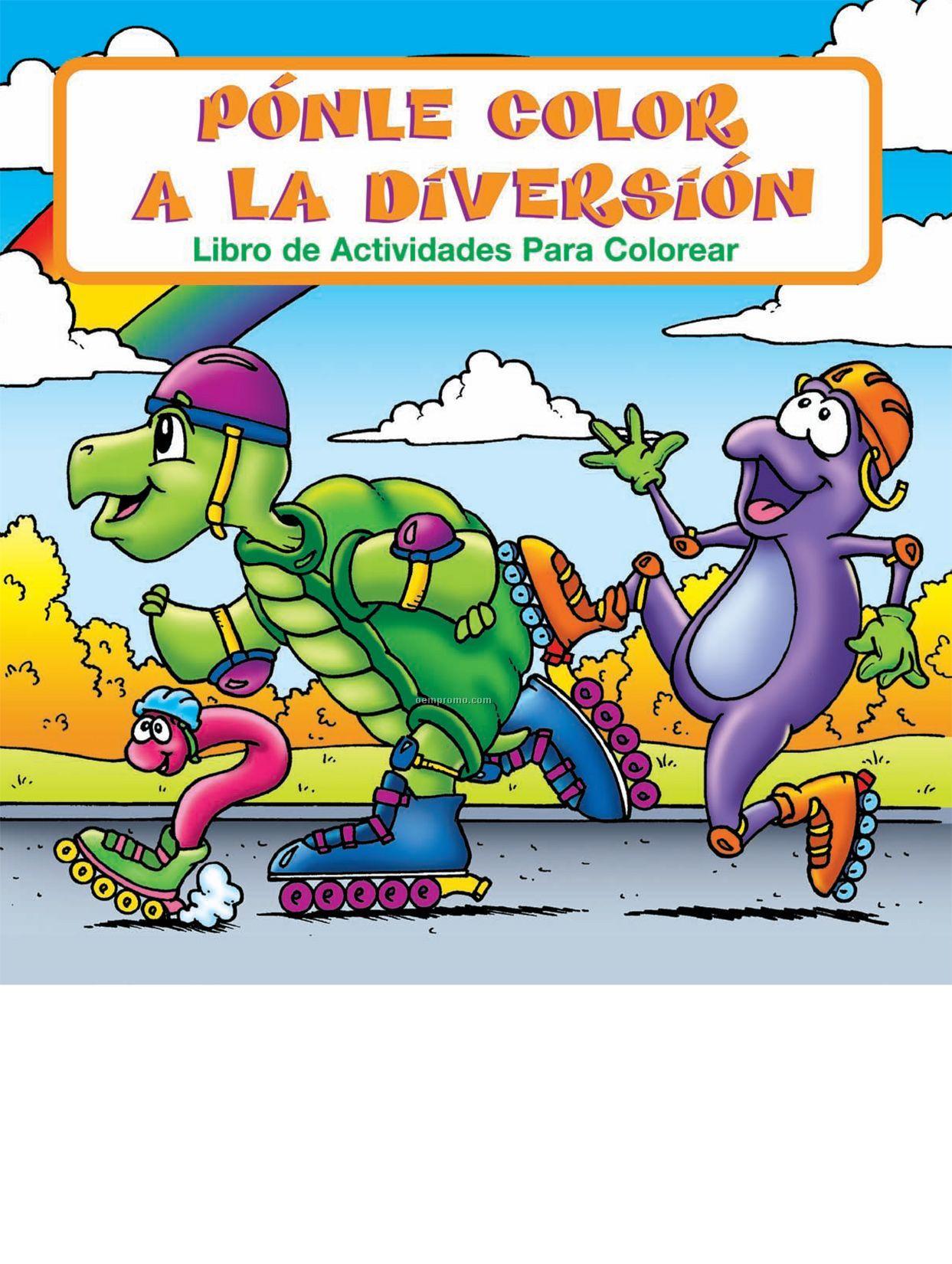 Fun To Color - Ponle Color A La Diversion Spanish Coloring Book