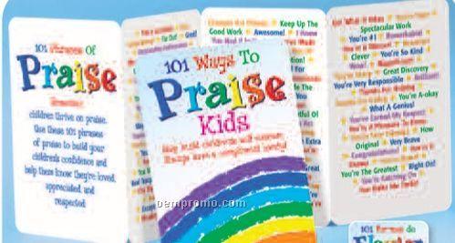 101 Ways To Praise Kids: Help Build Children's Self Esteem Pocket Pal (Spa)