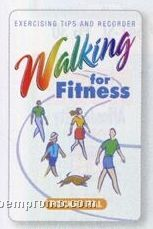 Walking For Fitness Exercising Tips & Recorder Pocket Pal (English)