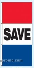 Double Face Stock Message Free Flying Drape Flags - Save
