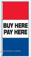 Single Face Stock Message Free Flying Drape Flags - Buy Here/Pay Here