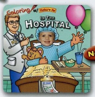 """Coloring W/ """"Picture Me In The Hospital"""" Coloring Book"""